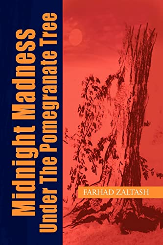 MIDNIGHT MADNESS UNDER THE POMEGRANATE TREE: ZALTASH, FARHAD