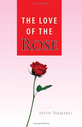 9781425779078: The Love of the Rose