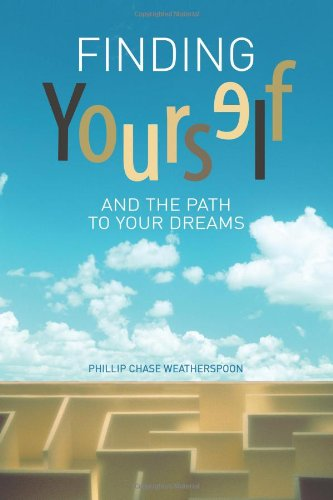 9781425779245: Finding Yourself And The Path To Your Dreams