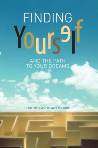 9781425779313: Finding Yourself & The Path To Your Dreams