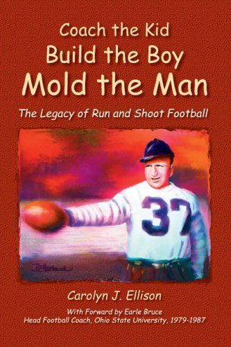 9781425780272: Coach the Kid, Build the Boy, Mold the Man: The Legacy of Run and Shoot Football