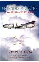 9781425780340: Friendly Monster: Warbird and Its Crew