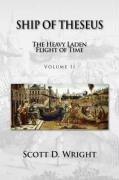 Ship of Theseus: The Heavy Laden Flight: Wright, Scott D.