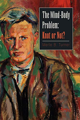 9781425782467: The Mind-Body Problem:: Knot or Not?