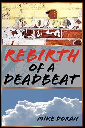 Rebirth of a Deadbeat: Mike Doran