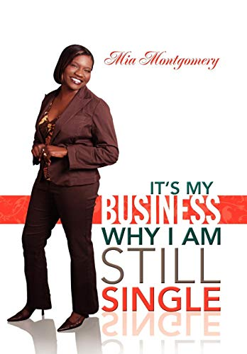 Its My Business Why I Am Still Single: Mia Montgomery