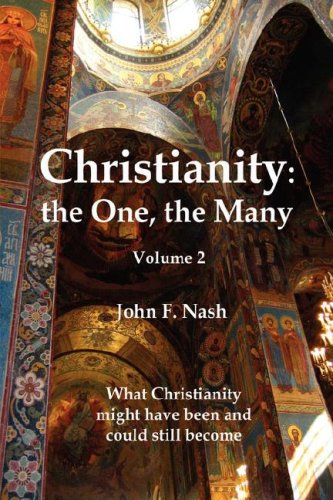 9781425784447: Christianity: the One, the Many: What Christianity Might Have Been and Could Still Become, Volume 1