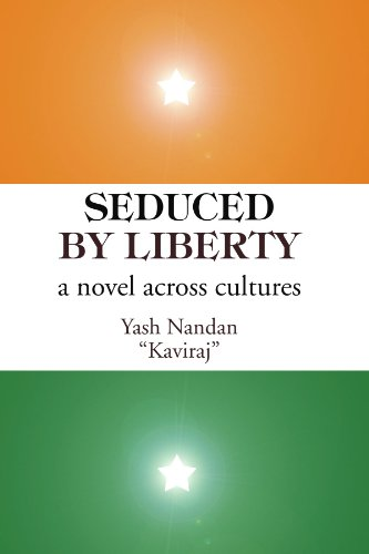 "Seduced by Liberty: a novel across cultures: Yash Nandan ""Kaviraj"""