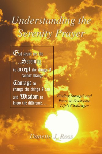 9781425785741: Understanding the Serenity Prayer: Finding Strength and Peace to Overcome Life's Challenges