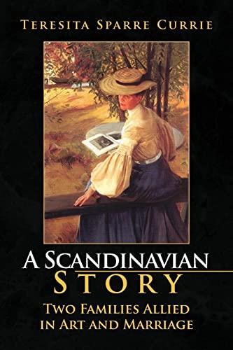 A Scandinavian Story: Two Families Allied in Art and Marriage: Two Families Allied in Art and ...