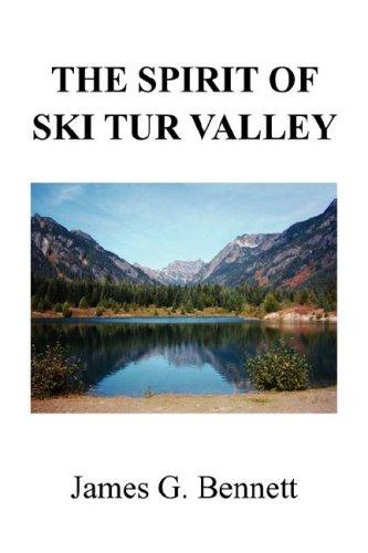 The Spirit of Ski Tur Valley (9781425787158) by Bennett, James G.