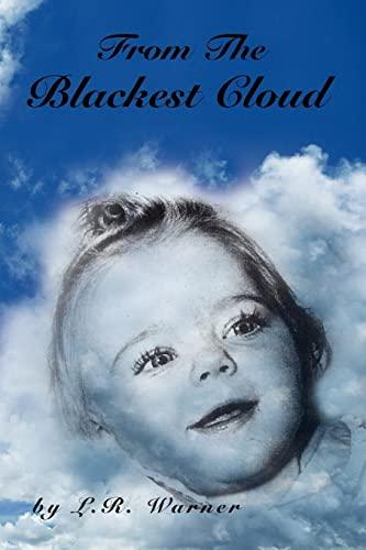 From the Blackest Cloud: L R Warner