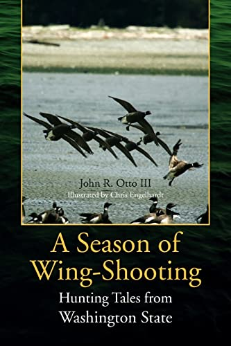 9781425789237: A Season of Wing-Shooting: Hunting Tales from Washington State