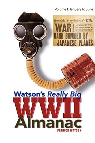 9781425789664: Watson's Really Big WWII Almanac: Volume I: January to June