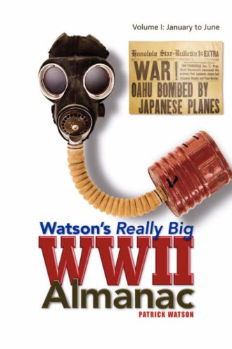 9781425789749: Watson's Really Big WWII Almanac: Volume I: January to June