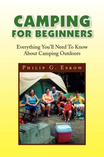 9781425789848: CAMPING FOR BEGINNERS: EVERYTHING YOU'LL NEED TO KNOW ABOUT CAMPING OUTDOORS