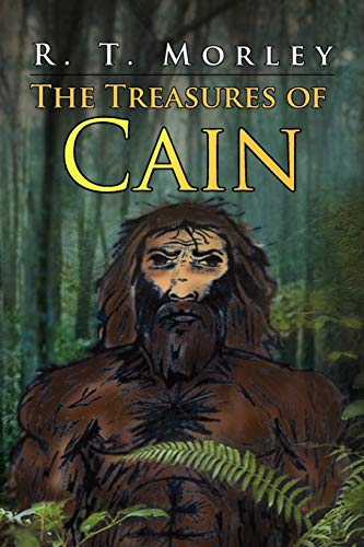 The Treasures of Cain: R T. Morley