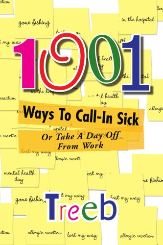 9781425791148: 1001 Ways To Call-In Sick: or Take A Day Off From Work