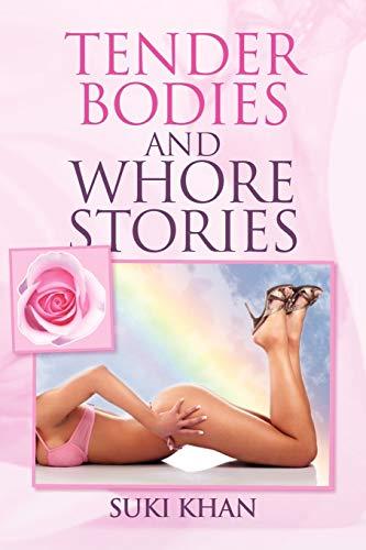 Tender Bodies and Whore Stories: Suki Khan