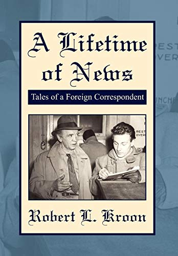 A Lifetime of News: Robert L. Kroon