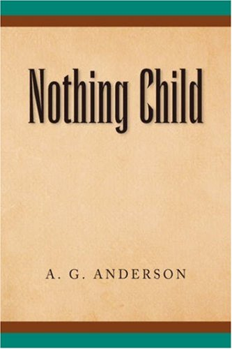 Nothing Child: A. G. Anderson