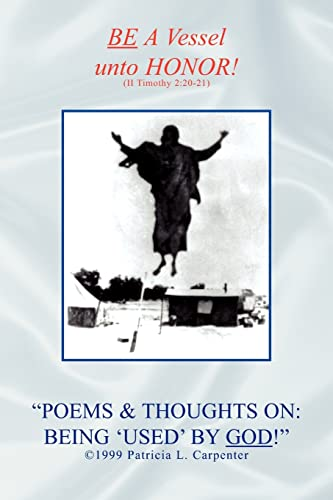 Poems Thoughts on: Being Used by God: Patricia L. Carpenter