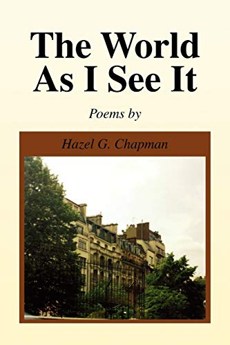 9781425794217: The World As I See It: Poems by Hazel G. Chapman
