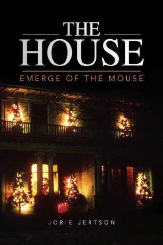 The House: Emerge of the Mouse: Jertson, Jorie