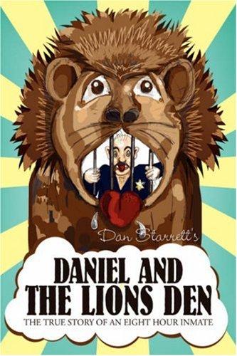 Daniel and The Lions Den: Dan Starrett