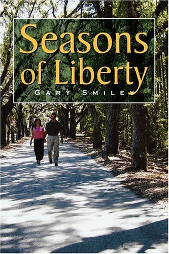 Seasons of Liberty: Gary Smiley