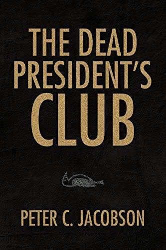 9781425797164: The Dead President's Club