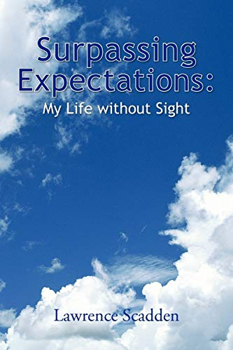 9781425797225: Surpassing Expectations: My Life without Sight