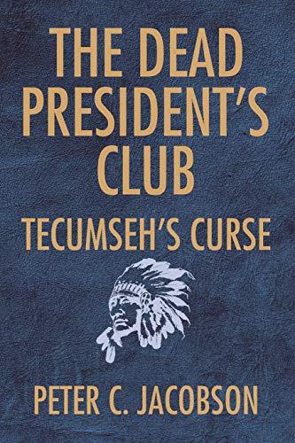 9781425797287: The Dead President's Club: Tecumseh's Curse
