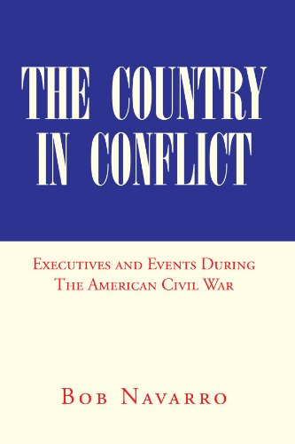9781425797317: The Country in Conflict: Executives and Events During The American Civil War