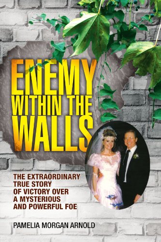 9781425797522: Enemy Within The Walls: The Extraordinary True Story Of Victory Over A Mysterious and Powerful Foe