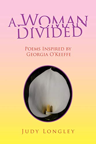 9781425797638: A Woman Divided: Poems Inspired by Georgia O'Keeffe