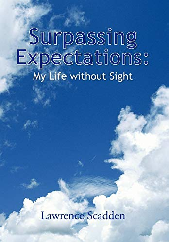 9781425797645: Surpassing Expectations: My Life Without Sight