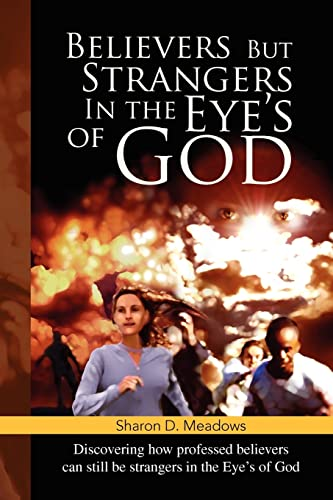 9781425797690: Believers But Strangers in the Eye's of God