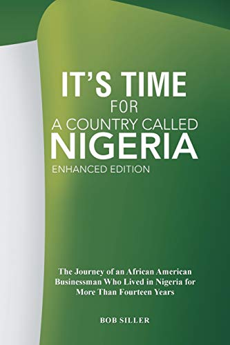 "9781425798642: ""It's Time"" for A Country Called Nigeria: The Journey of an African American Businessman Who Lived in Nigeria for More Than Fourteen Years"