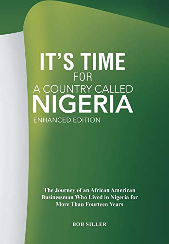 "9781425798956: ""It's Time"" for A Country Called Nigeria: The Journey of an African American Businessman Who Lived in Nigeria for More Than Fourteen Years"