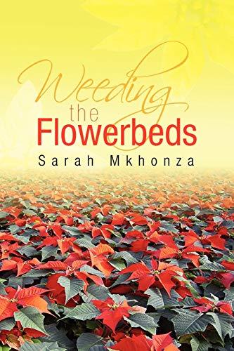 9781425799762: Weeding the Flowerbeds