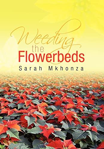 9781425799991: Weeding the Flowerbeds