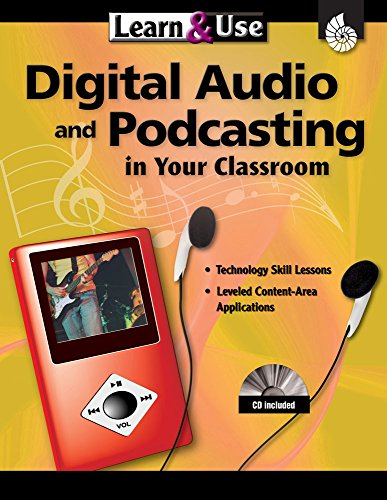 9781425800277: Learn & Use Digital Audio & Podcasting in Your Classroom