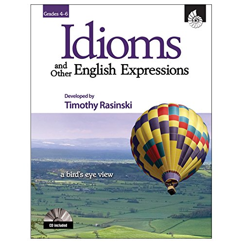 Idioms and Other English Expressions Grades 4-6: Timothy Rasinski;Kathleen Knoblock;Kathleen