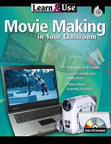 Learn & Use Movie Making in Your Classroom: LeMoine, Eric