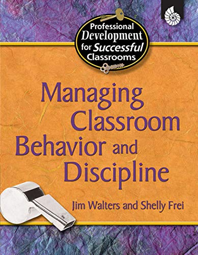 9781425803780: Managing Classroom Behavior and Discipline (Professional Development for Successful Classrooms)