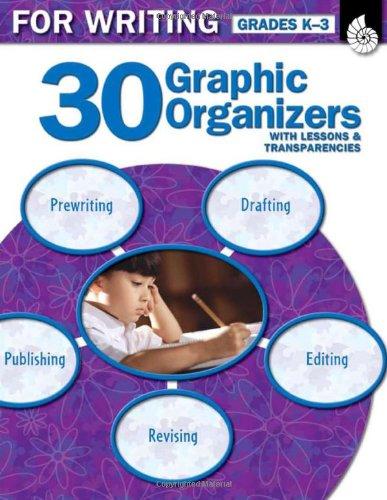 9781425803872: 30 Graphic Organizers for Writing Grades K-3 (Graphic Organizers to Improve Literacy Skills)