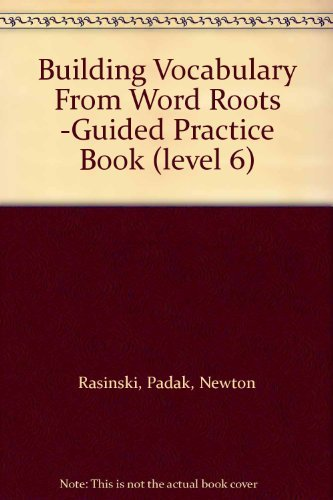 9781425806569: Building Vocabulary From Word Roots -Guided Practice Book (level 6)