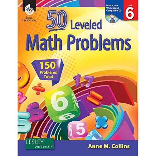 50 Leveled Problems for the Mathematics Classroom Level 6: Collins, Anne
