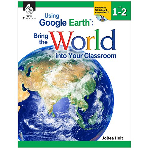 9781425808242: Using Google Earth™: Bring the World into Your Classroom Levels 1-2